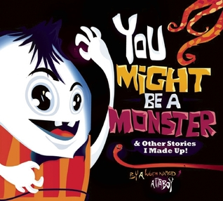 You Might be a Monster by Attaboy