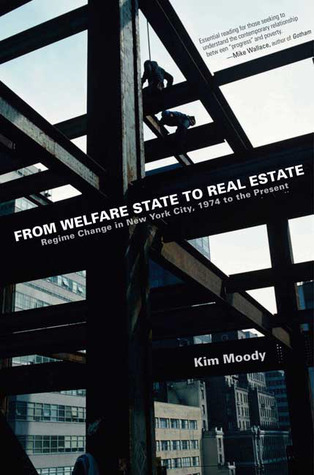 From Welfare State to Real Estate: Regime Change in New York City, 1974 to the Present