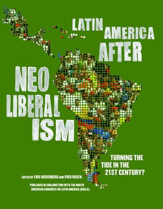 Latin America After Neoliberalism: Turning the Tide in the 21st Century?