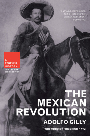 The Mexican Revolution by Adolfo Gilly