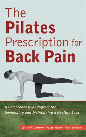 The Pilates Prescription for Back Pain: A Comprehensive Program for Developing and Maintaining a Healthy Back