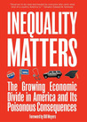 Inequality Matters: The Growing Economic Divide in America and Its Poisonous Consequences