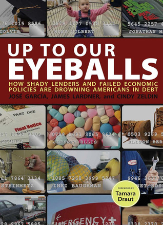 Up to Our Eyeballs: The Hidden Truths and Consequences of Debt in Today