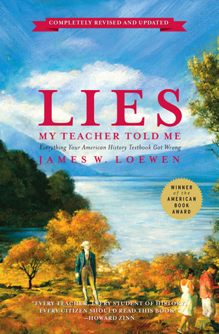 "a literary analysis of lies my teacher told me by james loewen Literature study guides ""the land of opportunity,"" loewen moves into examination of our textbooks' coverage 2008 lies my teacher told me assignment."