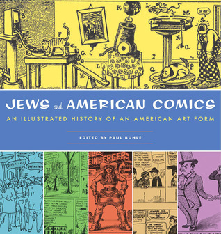 Jews and American Comics by Paul Buhle