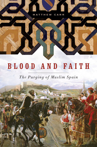 Blood and Faith by Matthew Carr