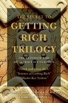 The Secret to Getting Rich Trilogy: The Ultimate Law of Attraction Classics