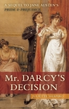 Mr. Darcy's Decision by Juliette Shapiro
