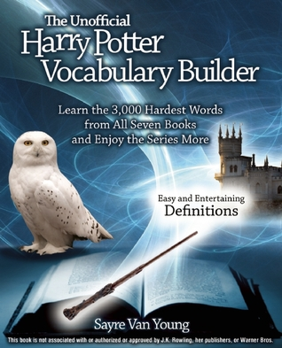 The Unofficial Harry Potter Vocabulary Builder by Sayre Van Young