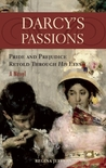 Darcy's Passions: Pride and Prejudice Retold Through His Eyes (Darcy #1)