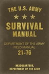 The U.S. Army Survival Manual: Department of the Army Field Manual 21-76