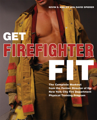 Get Firefighter Fit: The Complete Workout from the Former Director of the New York City Fire Department Physical Training