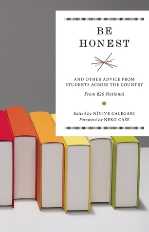 Be Honest: And Other Advice from Students Across the Country