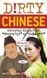 Dirty Chinese: Everyday Slang from