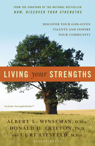 Living Your Strengths: Discover Your God-Given Talents and Inspire Your Community