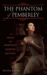 The Phantom of Pemberley: A Pride and Prejudice Murder Mystery