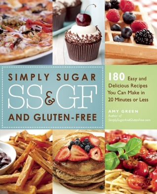 Simply Sugar and Gluten-Free by Amy Green