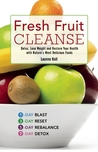 Fresh Fruit Cleanse by Leanne  Hall