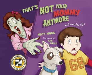That's Not Your Mommy Anymore by Matt Mogk