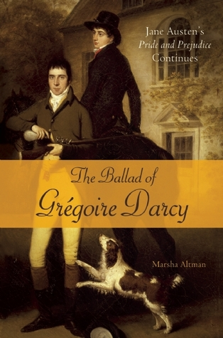 The Ballad of Gregoire Darcy by Marsha Altman