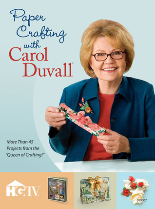 Paper Crafting with Carol Duvall by Carol Duvall