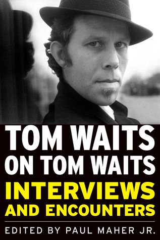 Tom Waits on Tom Waits by Paul Maher