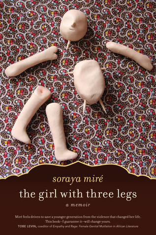 The Girl with Three Legs by Soraya Mire