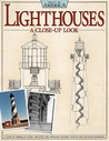 Lighthouses: A Close Up Look: A Tour of America's Iconic Architecture Through Historic Photos and Detailed Drawings