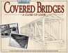 Covered Bridges: A Close Up Look: A Tour of America's Iconic Architecture Through Historic Photos and Detailed Drawings