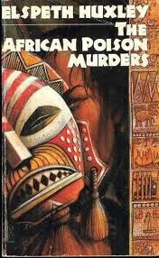 The African Poison Murders by Elspeth Huxley