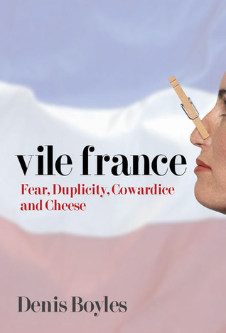 Vile France by Denis Boyles