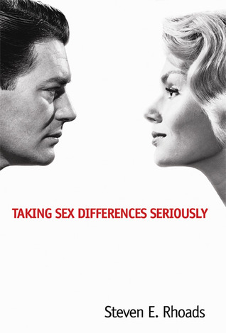 Taking Sex Differences Seriously by Steven E. Rhoads
