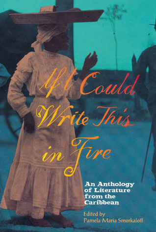 If I Could Write This in Fire by Pamela Maria Smorkaloff