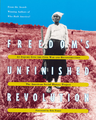 Freedom's Unfinished Revolution by American Social History Pro...