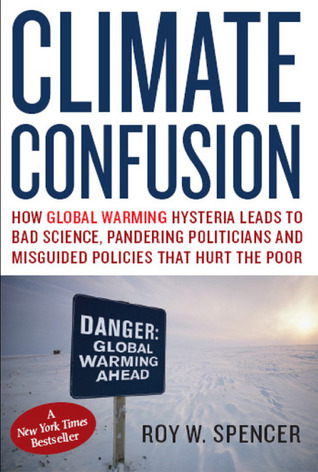Climate Confusion by Roy W. Spencer