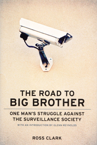 The Road to Big Big Brother by Ross Clark