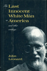 The Last Innocent White Man in America: And Other Writings