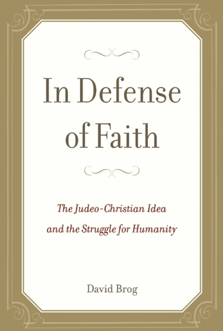In Defense of Faith by David Brog
