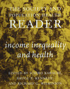 The Society and Population Health Reader: Income Inequality and Health (Society and Population Health Reader (Paperback))