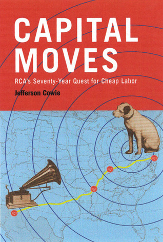Capital Moves by Jefferson R. Cowie