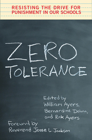 Zero Tolerance: Resisting the Drive for Punishment in Our Schools :A Handbook for Parents, Students, Educators, and Citizens