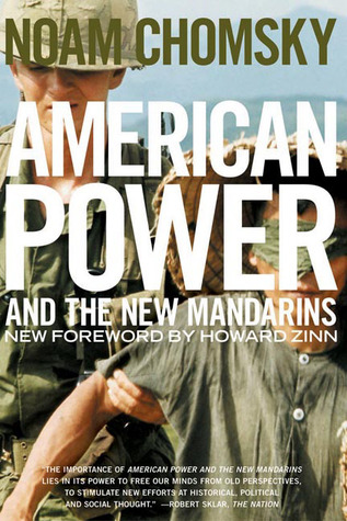 American Power and the New Mandarins by Noam Chomsky