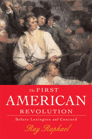 The First American Revolution by Ray Raphael