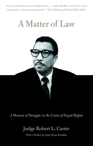A Matter Of Law: A Memoir Of Struggle In The Cause Of Equal Rights