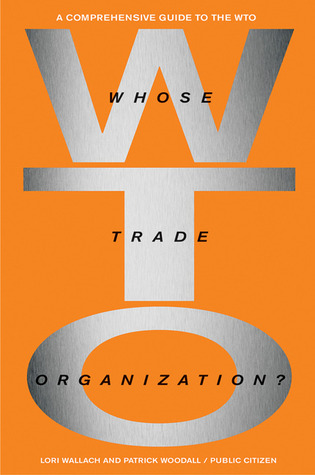Whose Trade Organization?: A Comprehensive Guide to the World Trade Organization