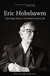 Interesting Times by Eric J. Hobsbawm