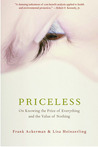 Priceless: On Knowing The Price Of Everything And The Value Of Nothing