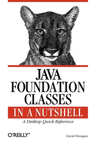 Java Foundation Classes in a Nutshell: A Desktop Quick Reference