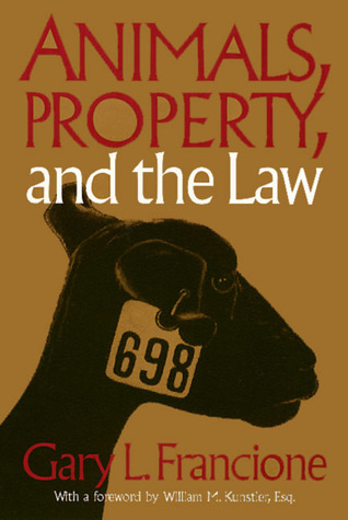 Animals, Property and the Law by Gary L. Francione