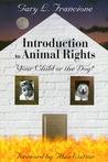 Introduction to Animal Rights by Gary L. Francione